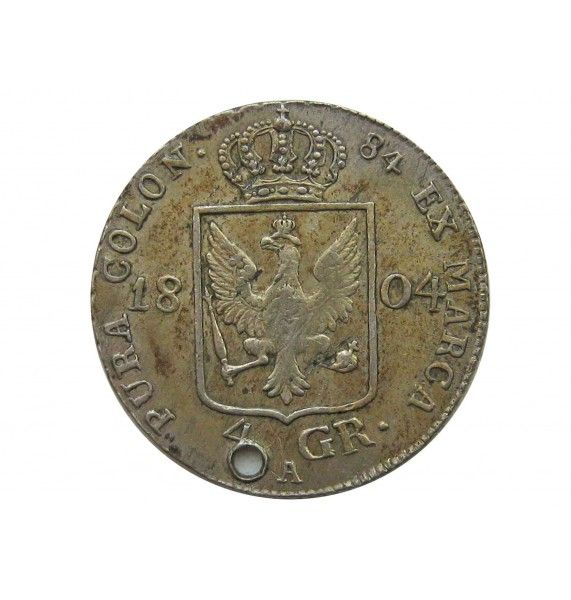 Пруссия 4 гроша 1804 г. А (отверстие)